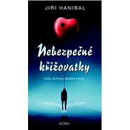 Nebezpečné křižovatky: Láska, žárlivost, ublížení a trest - Kniha
