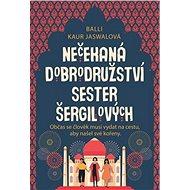 Nečekaná dobrodružství sester Šergilových: Občas se člověk musí vydat na cestu, aby našel své kořeny - Kniha