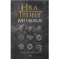 Hra o trůny. Mytologie - Kniha
