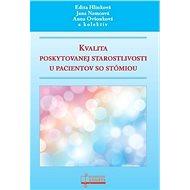 Kvalita poskytovanej starostlivosti u pacientov so stómiou - Kniha