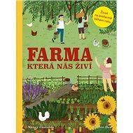 Farma která nás živí: Život na biofarmě během roku - Kniha
