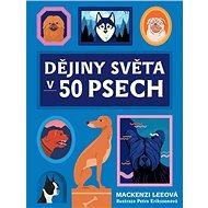 Dějiny světa v 50 psech - Kniha