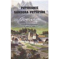 Putovanie Sándora Petöfiho: Cestopisné poznámky a Listy z ciest - Kniha