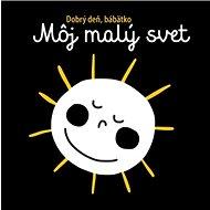 Môj malý svet Dobrý deň, bábätko - Kniha