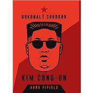 Dokonalý soudruh Kim Čong-un - Kniha