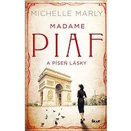 Madame Piaf a píseň lásky - Kniha