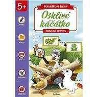 Pohádkové hraní Ošklivé káčátko: Zábavné aktivity - Kniha