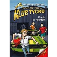 Klub Tygrů Mumie za volantem - Kniha