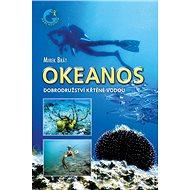Okeanos: Dobrodružství křtěné vodou