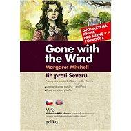 Jih proti Severu / Gone with the Wind B1/B2: Dvojjazyčná kniha pro mírně pokročilé - Kniha