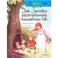 Čteme spolu Jak Janička zachraňovala kouzelnou říši - Kniha