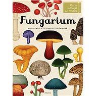 Fungarium: Račte vstoupit do muzea - Kniha