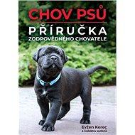 Chov psů: Příručka zodpovědného chovatele - Kniha
