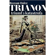 Trianon - triumf alebo katastrofa? - Kniha