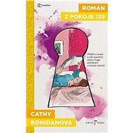 Román z pokoje 128: Příběh o kráse a síle psaného slova, magii potkávání a kouzlu dopisů - Kniha