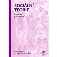 Sociální teorie: Vybrané přednášky - Kniha