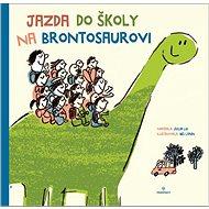 Jazda do školy na brontosaurovi - Kniha