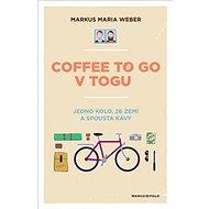 Coffee to go v Togu: Jedno kolo, 26 zemí a spousta kávy - Kniha