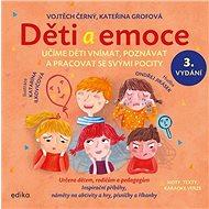Děti a emoce: Učíme děti vnímat, poznávat a pracovat se svými pocity - Kniha