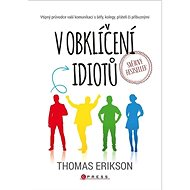 V obklíčení idiotů: Vtipný průvodce vaší komunikací s šéfy, kolegy, přáteli či příbuznými - Kniha