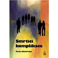 Smrtící komplikace - Kniha