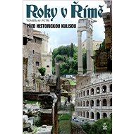Roky v Římě: Před historickou kulisou