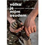 Válka je mým osudem - Kniha