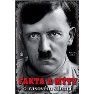Fakta a mýty o rasovém šílenci - Kniha