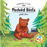 Medvěd Béďa zdobí dům: Kamarádi z lesa - Kniha