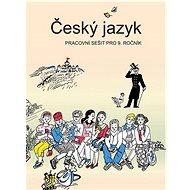 Český jazyk pracovní sešit pro 9. ročník - Kniha