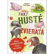 Fakt husté zvieratá: Objav najodpornejšie tvory na svete - Kniha
