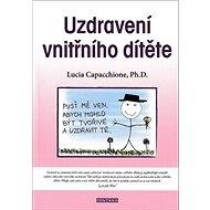Uzdravení vnitřního dítěte - Kniha