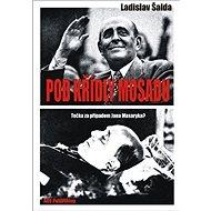 Pod křídly Mosadu: Tečka za případem Jana Masaryka? - Kniha