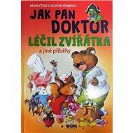 Jak pan doktor léčil zvířátka: První čtení s velkými písmenky