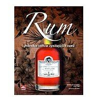 Rum Průvodce světem vynikajících rumů - Kniha