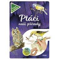 Ptáci naší přírody - Kniha