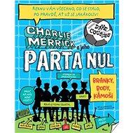 Charlie Merrick a jeho parta nul: Branky, body, kámoši - Kniha