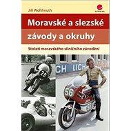 Moravské a slezské závody a okruhy: Století moravského silničního závodění