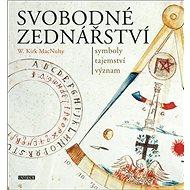 Svobodné zednářství Symboly, tajemství, význam - Kniha