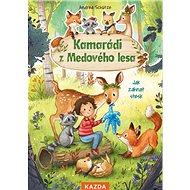 Kamarádi z Medového lesa: Jak zahnat stesk - Kniha