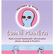 Čudná planéta: Nezvyčajné rozhovory obyvateľov jednej ( čudnej ) planéty - Kniha