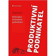 Produktivní podnikatel: Průvodce řemeslem podnikání - Kniha