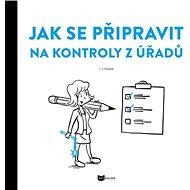 Jak se připravit na kontroly z úřadů - Kniha