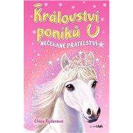 Království poníků Nečekané přátelství - Kniha