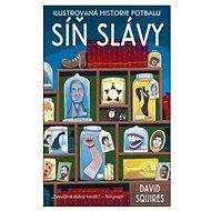 Ilustrovaná historie fotbalu: Síň slávy - Kniha