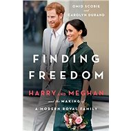 Finding Freedom: Harry, Meghan, and the Making of a Modern Royal Family - Kniha