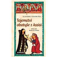 Tajemství abatyše z Assisi: Hříšní lidé Království českého - Kniha