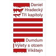 Tři kapitoly: Dumdum, Výlety s otcem, Vikštejn - Kniha