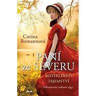 Paní ze Severu Mathildino tajemství: Pokračování rodinné ságy - Kniha