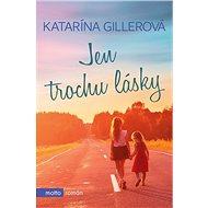 Jen trochu lásky - Kniha